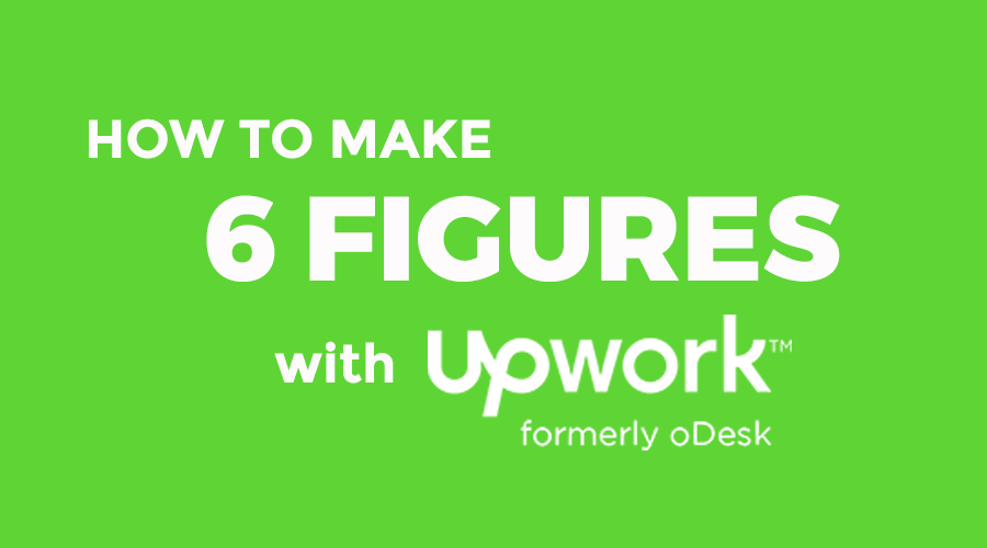 how to make six figures with upwork
